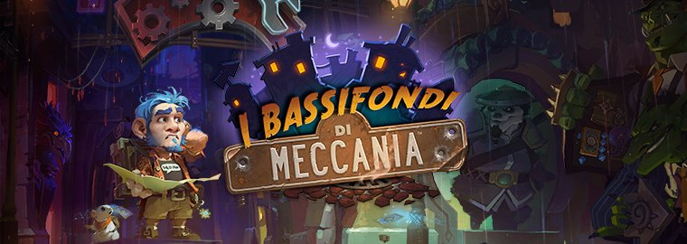 HEARTHSTONE: PATCH PER I BASSIFONDI DI MECCANIA