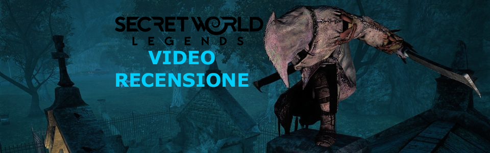 SECRET WORLD LEGENDS – VIDEO RECENSIONE