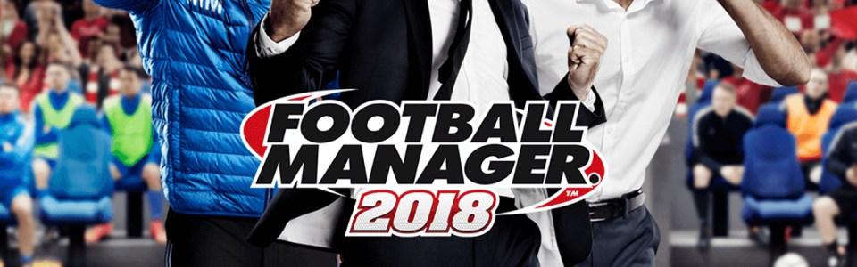 Stasera streaming di Football Manager 2018