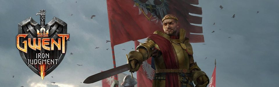 GWENT: l'espansione Iron Judgment è disponibile su PC, PS4 e Xbox One