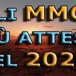 Gli MMO più attesi del 2020 e oltre – Video speciale