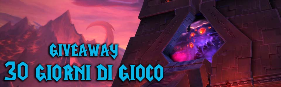 Nuovo giveaway di World of Warcraft – In palio 30 giorni di abbonamento!