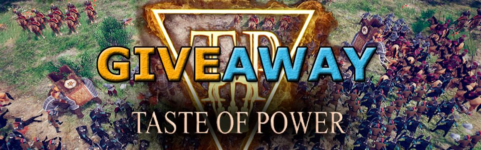 Giveaway in quarantena di Taste of Power – In palio 10 codici Steam!