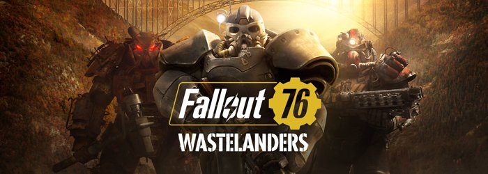 Fallout 76: Wastelanders è ora disponibile, trailer e dettagli