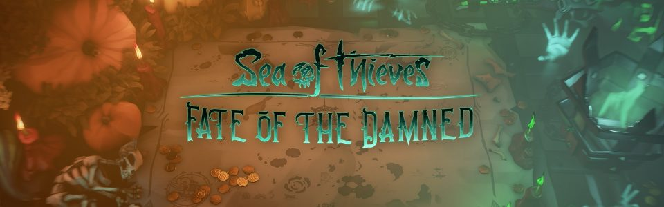 Sea of Thieves: live l'update di Halloween, Fate of the Damned