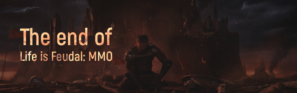 Life is Feudal: MMO ha chiuso ufficialmente i server