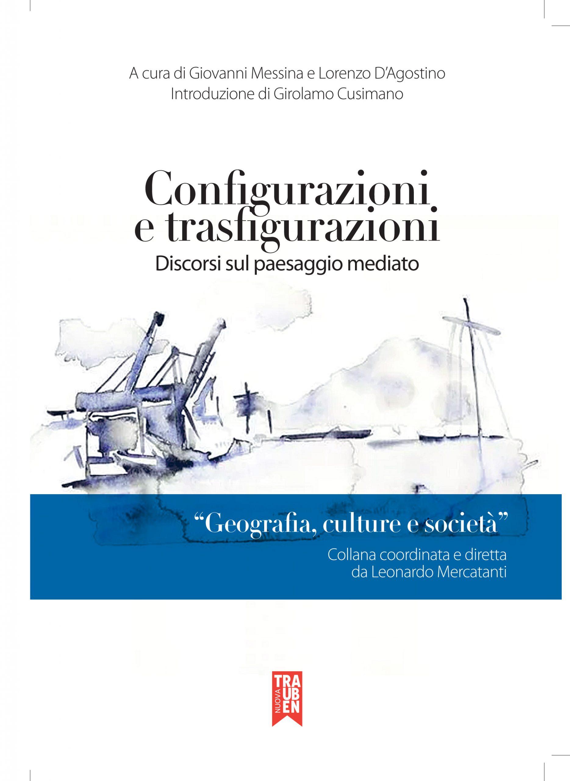 Copertina Configurazioni e Trasfigurazioni Discorsi sul paesaggio mediato Geografia culture e società
