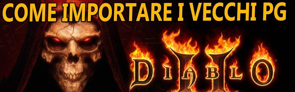 Diablo 2 Resurrected: come importare i PG e i salvataggi dal gioco originale – Guida